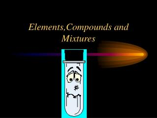 Elements,Compounds and Mixtures