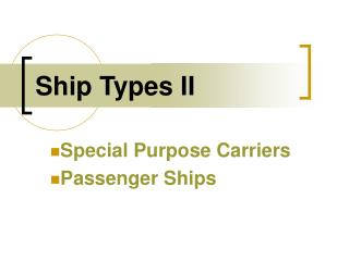 Ship Types II