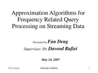 Approximation Algorithms for Frequency Related Query Processing on Streaming Data