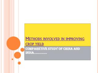 Methods involved in improving crop yield