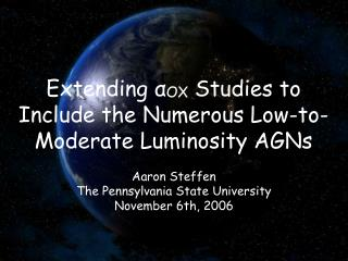 Extending α OX Studies to Include the Numerous Low-to-Moderate Luminosity AGNs