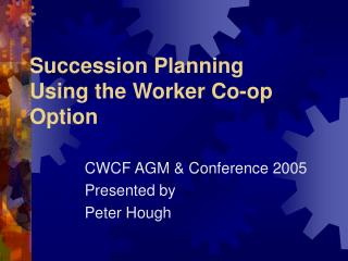 Succession Planning Using the Worker Co-op Option