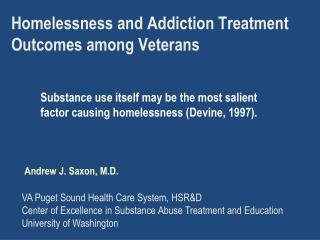 Homelessness and Addiction Treatment Outcomes among Veterans