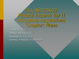 Tax 4022/5022             Federal Income Tax II    Corporate Acquisitions Chapter: None