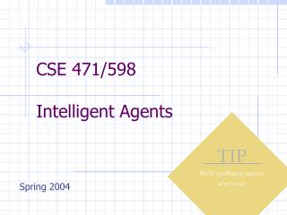 CSE 471/598 Intelligent Agents