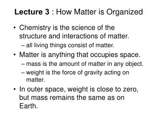 Lecture 3  : How Matter is Organized
