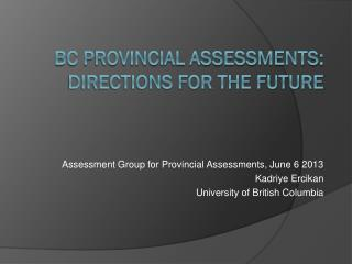 BC Provincial assessments: Directions for the future
