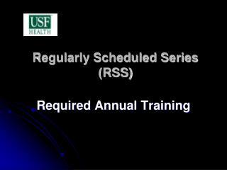 Regularly Scheduled Series (RSS)