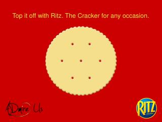 Top it off with Ritz. The Cracker for any occasion.