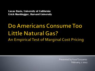 Do Americans Consume Too Little Natural Gas?  An Empirical Test of Marginal Cost Pricing