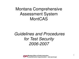 Montana Comprehensive Assessment System  MontCAS    Guidelines and Procedures for Test Security  2006-2007