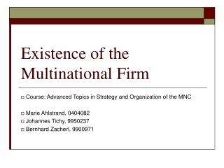 Existence of the Multinational Firm