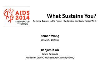What Sustains You? Resisting Burnout in the Face of HIV Activism and Social Justice Work