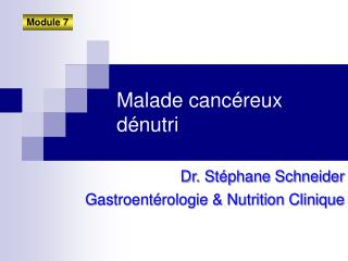 Malade cancéreux dénutri