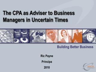 The CPA as Adviser to Business Managers in Uncertain Times