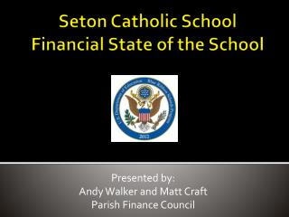 Seton Catholic School Financial State of the School