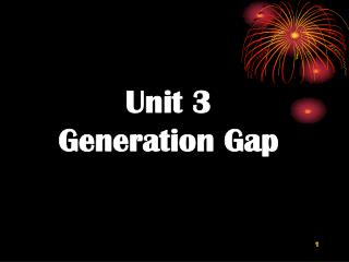 Unit 3  Generation Gap