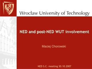 NED and post-NED WUT involvement