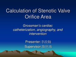 Calculation of Stenotic Valve Orifice Area