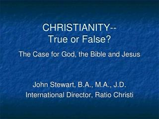 CHRISTIANITY-- True or False?
