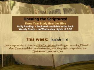Opening the Scriptures! Three Year Study thru the Bible