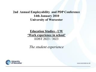 2nd  Annual Employability  and PDP Conference 14th January 2010 University of Worcester