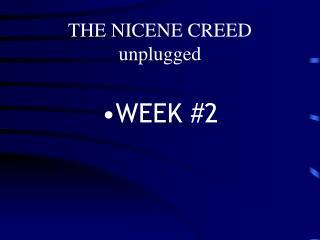 THE NICENE CREED unplugged