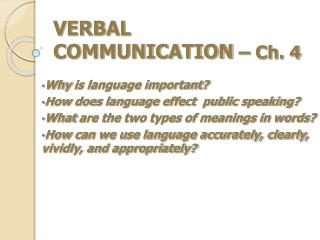 VERBAL  COMMUNICATION  – Ch. 4