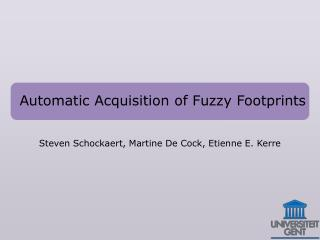 Automatic Acquisition of Fuzzy Footprints