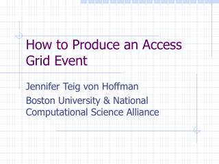 How to Produce an Access Grid Event