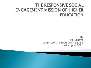THE  RESPONSIVE SOCIAL ENGAGEMENT MISSION OF HIGHER EDUCATION