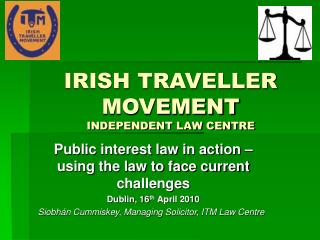 IRISH TRAVELLER MOVEMENT  INDEPENDENT LAW CENTRE