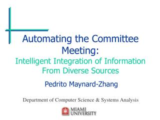 Automating the Committee Meeting: Intelligent Integration of Information From Diverse Sources