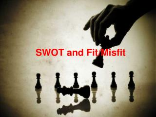 SWOT and Fit/Misfit
