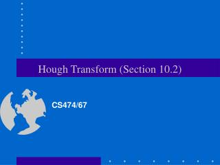 Hough Transform (Section 10.2)