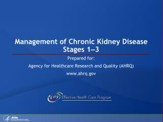 Management of Chronic Kidney Disease Stages 1 – 3