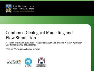 Combined Geological Modelling and Flow Simulation