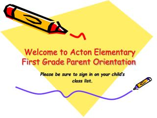 Welcome to Acton Elementary  First Grade Parent Orientation