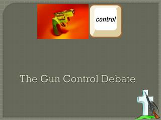 The Gun Control Debate