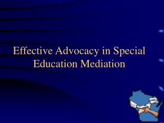 Effective Advocacy in Special Education Mediation