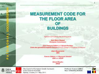 MEASUREMENT CODE FOR  THE FLOOR AREA OF BUILDINGS Agreed in principle by the working group