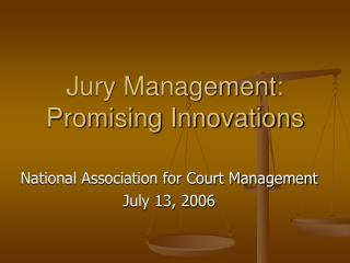 Jury Management: Promising Innovations