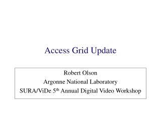 Access Grid Update
