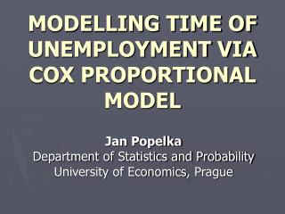 MODELLING TIME OF UNEMPLOYMENT VIA COX PROPORTIONAL MODEL