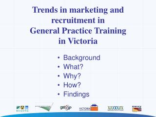Trends in marketing and recruitment in  General Practice Training in Victoria