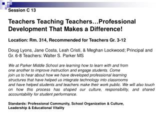 Session C 13 Teachers Teaching Teachers…Professional Development That Makes a Difference!