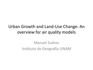 Urban Growth and Land-Use Change: An overview for air quality models