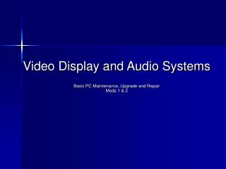 Video Display and Audio Systems