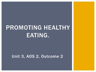 Promoting healthy eating.