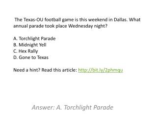 Answer: A.  Torchlight Parade